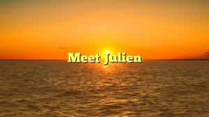 Meet Julien