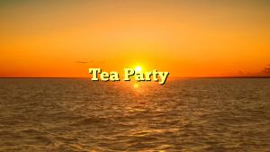 Tea Party 最高!