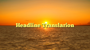 Headline Translarion