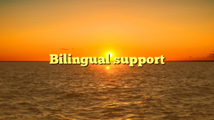 Bilingual support